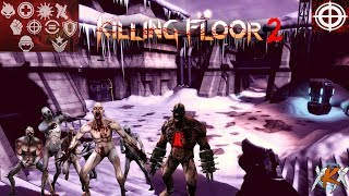 KILLING FLOOR 2 - TIRADOR - AVANZADA!!!