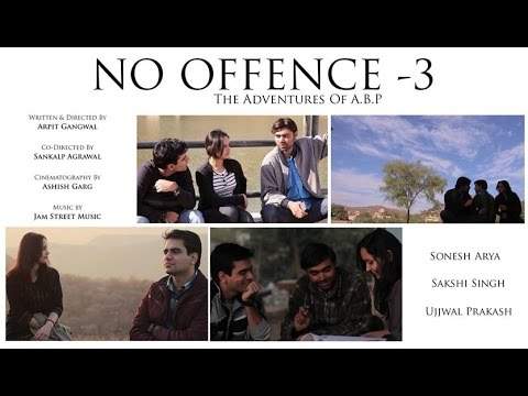 No Offence Episode 3 l Adventures of A B P l Web series l Youtube Full HD l