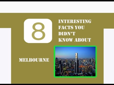 8 INTERESTING FACTS YOU DIDN'T KNOW ABOUT MELBOURNE