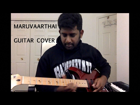 Maruvaarthai - Guitar Cover | Enai Noki Paayum Thota | Ashwin Asokan | Sid Sriram | Gautham Menon