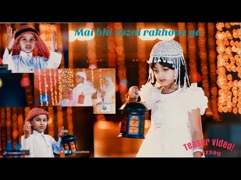 Mai bhi Roza rakhunga . New Nasheet  by Binoria Media Ramadan 2018 . Teaser Video!
