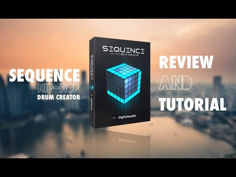 Big Fish Audio - Sequence Hip Hop Drum Creator - Review And Tutorial