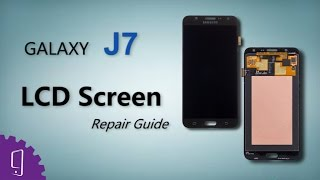 Samsung Galaxy J7 LCD Screen Repair Guide