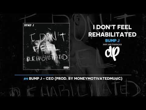 Bump J - I Don't Feel Rehabilitated [FULL MIXTAPE]