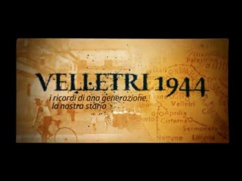 Velletri 1944 - I ricordi di una generazione, la nostra storia