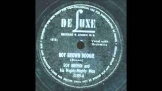 Roy Brown  -  Roy Brown Boogie  -  2 versions / 1947