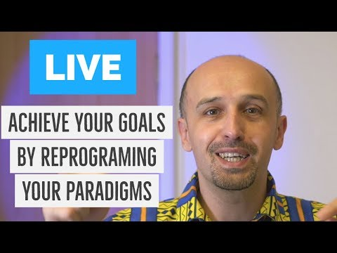 Achieve Your Goals by Reprograming Your Paradigms