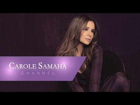 CAROLE MP3 SAMAHA WET3AWADET TÉLÉCHARGER