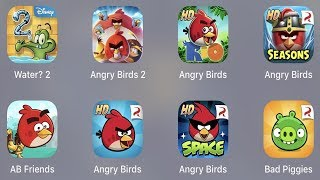 Water 2,Angry Birds 2,Angry Birds Rio,AB Seasons,AB Friends,Angry Birds,AB Space,Bad Piggies