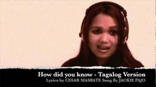 Gambar cover How did you know - Tagalog Version (Jackie Pajo/Cesar Masbate)
