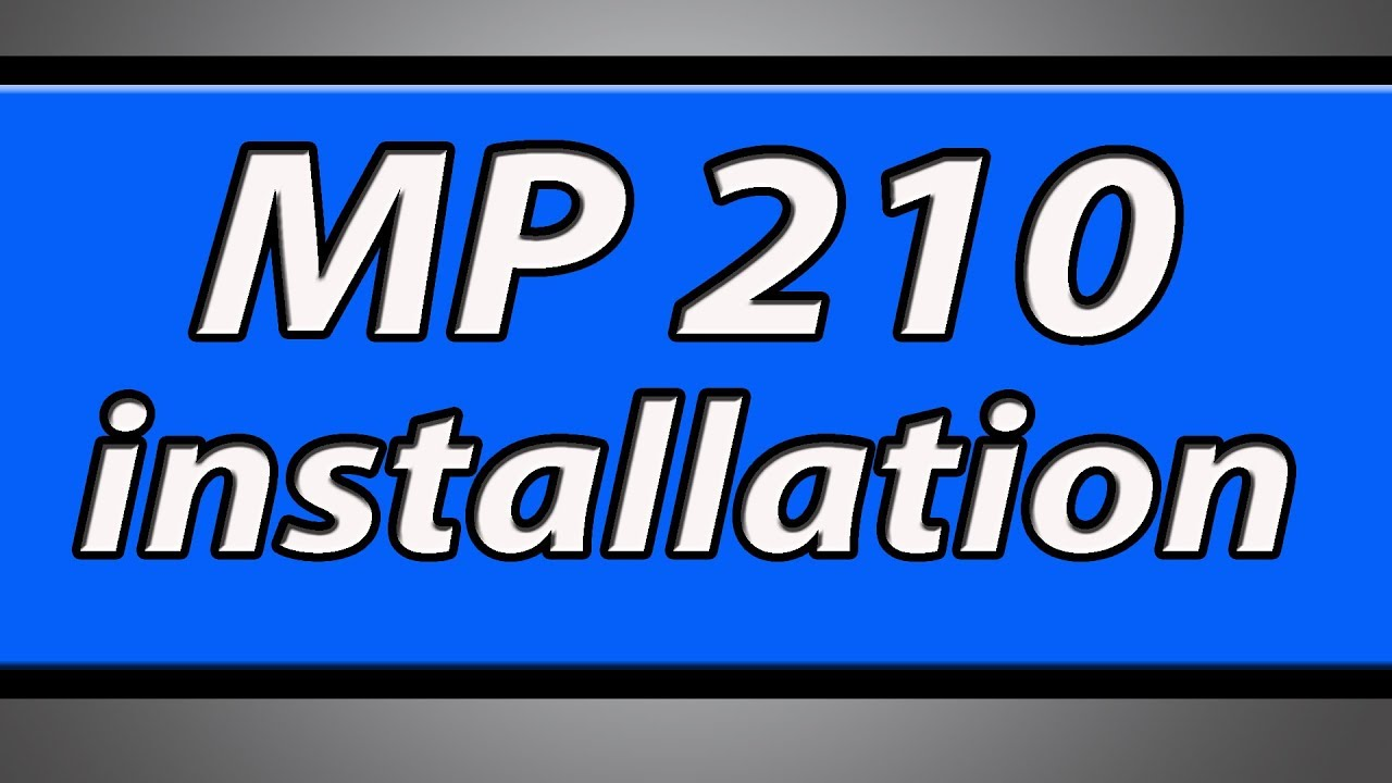 INSTALL CANON MP210 PRINTER DRIVERS FOR WINDOWS VISTA