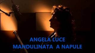 ANGELA LUCE - MANDULINATA A NAPULE