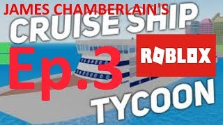PERFECTING OUR SHIP: ROBLOX CRUISE SHIP TYCOON #3 By: James Chamberlain