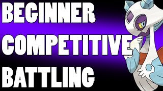 How to Start Competitive Battling - Becoming a Beginner!