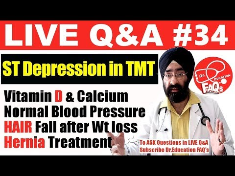 Q&A #34: Vitamin D & Calcium, TMT ST Depression, Normal Blood Pressure, Hernia, HAIR | Dr.Education