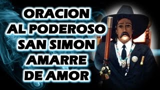 ORACION AL PODEROSO SAN SIMON (AMARRE DE AMOR)
