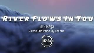 Download River Flows In You 2021 - DJ 9 Naga (Full Bass)