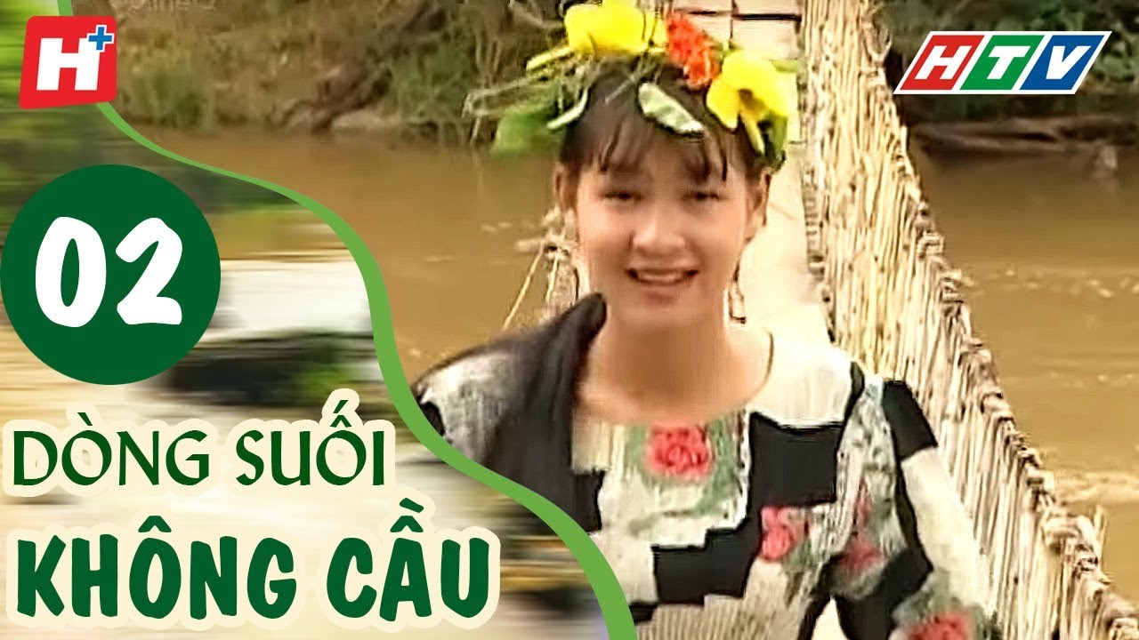 image Dòng Suối Không Cầu - Tập 2 (Tập Cuối) | HTV Phim Tình Cảm Việt Nam Hay Nhất 2020