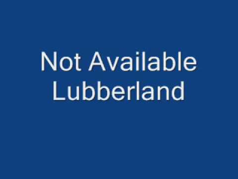 Not Available - Lubberland