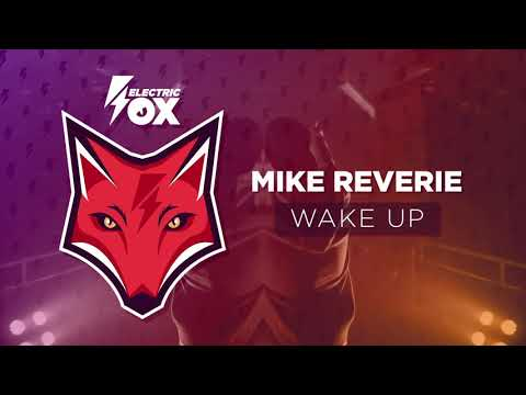 Mike Reverie - Wake Up (Official Audio)