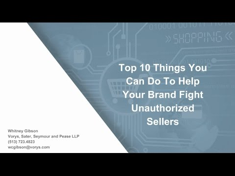 Top 10 Tips to Help Your Brand Fight Unauthorized Sellers