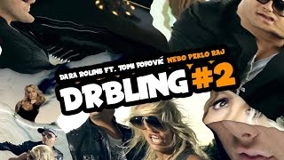 Dara Rolins ft. Tomi Popovic - Nebo Peklo Raj |DRBLING|