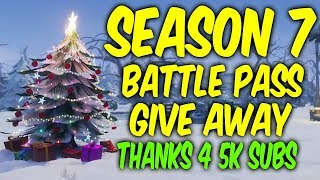 Fortnite season 7 battle pass. GIVE AWAY - THANKS FOR 5K SUBS