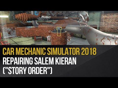 "Car Mechanic Simulator 2018 – Repairing Salem Kieran (""Story Order"")"