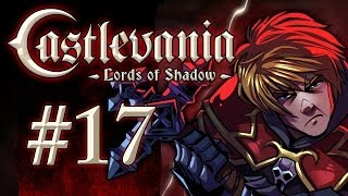 Castlevania: Lords of Shadow Gameplay / Walkthrough w/ SSoHPKC Part 17 - Freedom Eagle