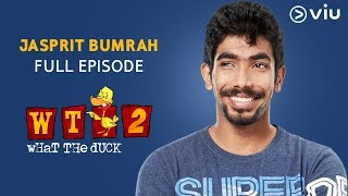 Jasprit Bumrah on What The Duck Season 2 | FULL EPISODE | Vikram Sathaye | WTD 2 | Viu India