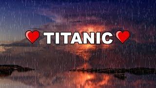 TITANIC MY HEART WILL GO ON PIANO + RAIN | TITANIC SONG INSTRUMENTAL MUSIC