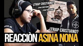 Asina Nona - Redimi2 Feat Samantha -  ReacciÓn ¿trap Cristiano?
