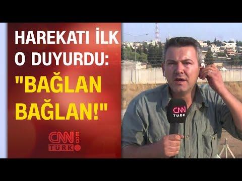 """Barış Pınarı Harekatı'nı dünyaya duyuran CNN TÜRK muhabirinin """"Bağlan bağlan!"""" dediği anlar..."""