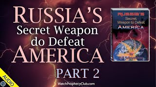Russia's Secret Weapon to Defeat America - Part 2  - 07/23/2021