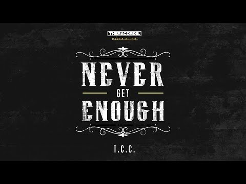 T.C.C. - Never Get Enough (Theracords Classics) (Official Video)