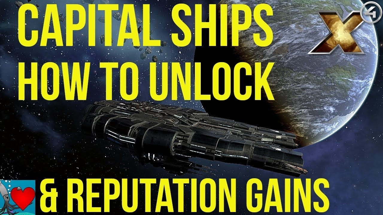 X4 Foundations Capital Ships - How to Unlock & Reputation Gains