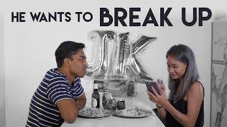He Wants To Break Up