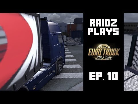 Raidz Plays- Euro Truck Simulator 2 [Ep 10]-Just a little detour