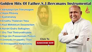 Golden Hits Of Father S J Bercmans Instrumental | Holy Gospel Music