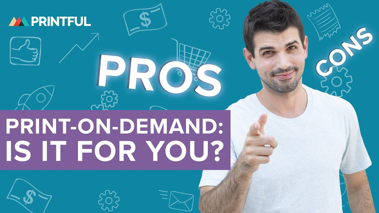 WHAT IS PRINT ON DEMAND DROP SHIPPING? The real pros and cons with Printful