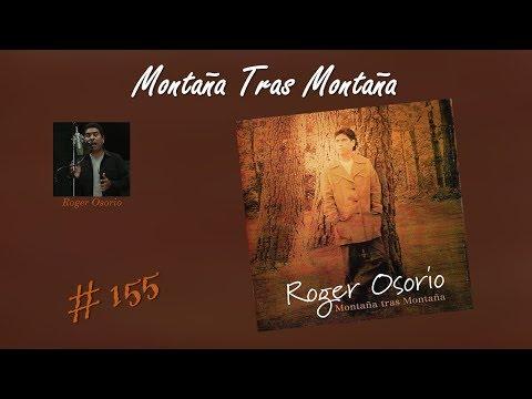 Roger Osorio- Montaña Tras Montaña (Completo) (1998)