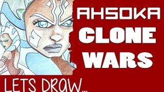Lets Draw Ahsoka from Star Wars Clone Wars - Artist Rage