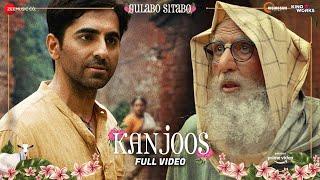 Kanjoos - Full Video   Gulabo Sitabo   Amitabh Bachchan & Ayushmann Khurrana   Mika Singh   Shantanu
