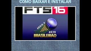 COMO BAIXAR E INSTALAR FTS 16 NO ANDROID ATUALIZADO COM BRASILEIRO