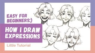 [Little tutorial] How I draw expressions!   For Beginners