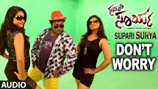 Download Hindi Video Songs - Don't Worry Full Song (Audio) || Supari Surya || Virat, Sadhu Kokila, Madhurima Banerjee