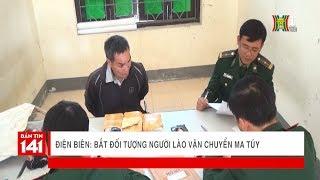 Chuyên án bắt đối tượng người Lào vận chuyển chất cấm tại Điện Biên | Nhật ký 141