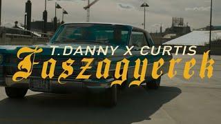 T. Danny - FASZAGYEREK (feat. Curtis)