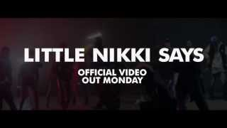 Little Nikki Says (Official Video Teaser)