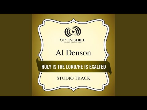 Holy Is the Lord / He Is Exalted (Medley) (Medium Key Performance Track With Background Vocals)